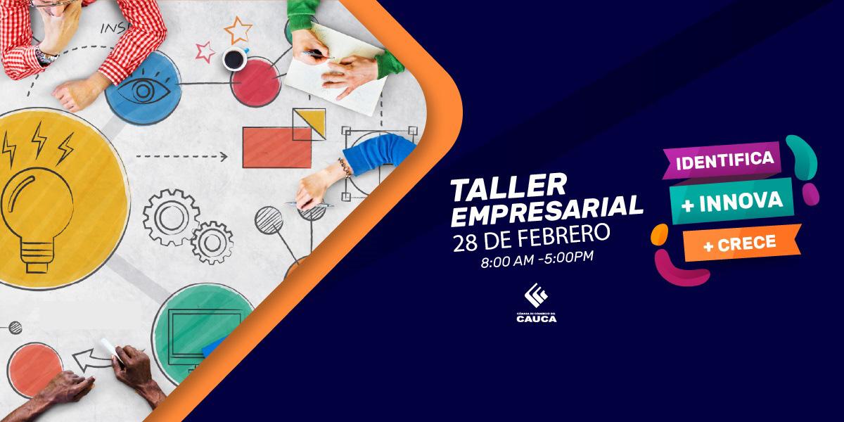Taller Empresarial : Identifica + Innova + Crece