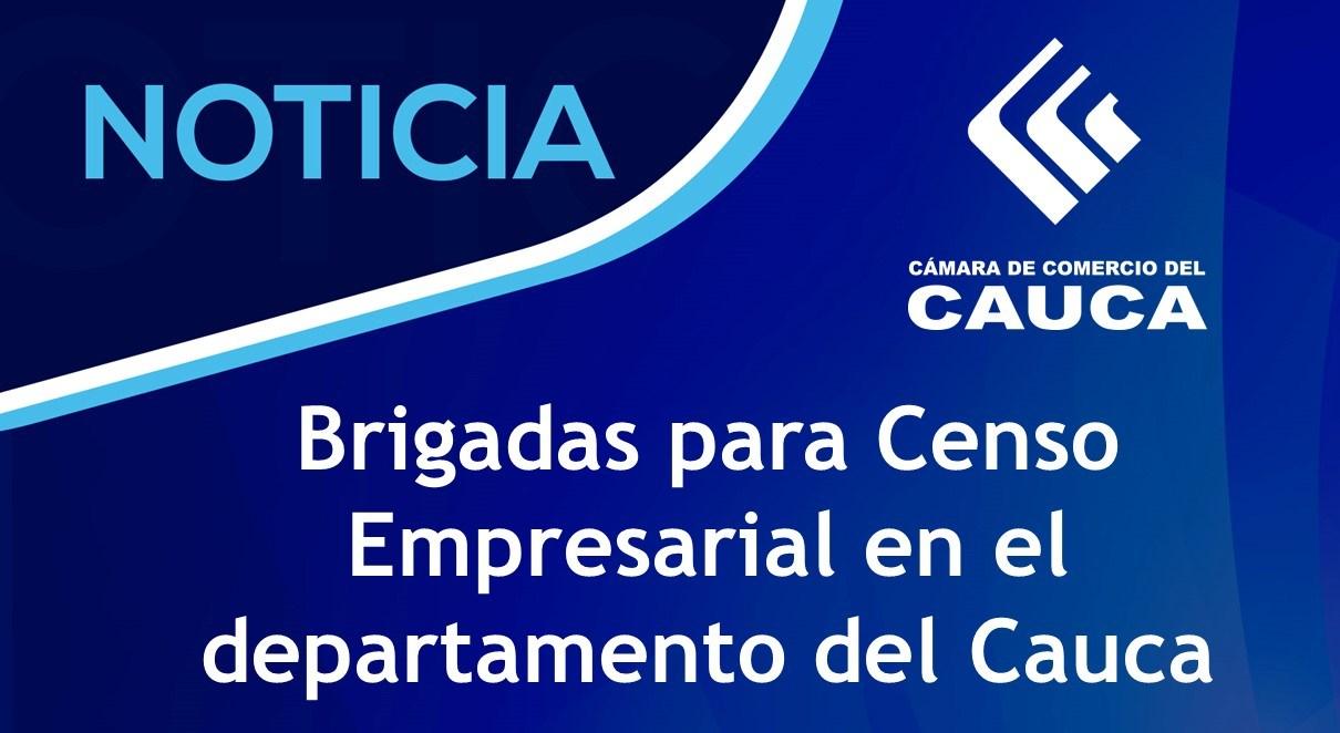 Brigadas para Censo Empresarial en el departamento del Cauca