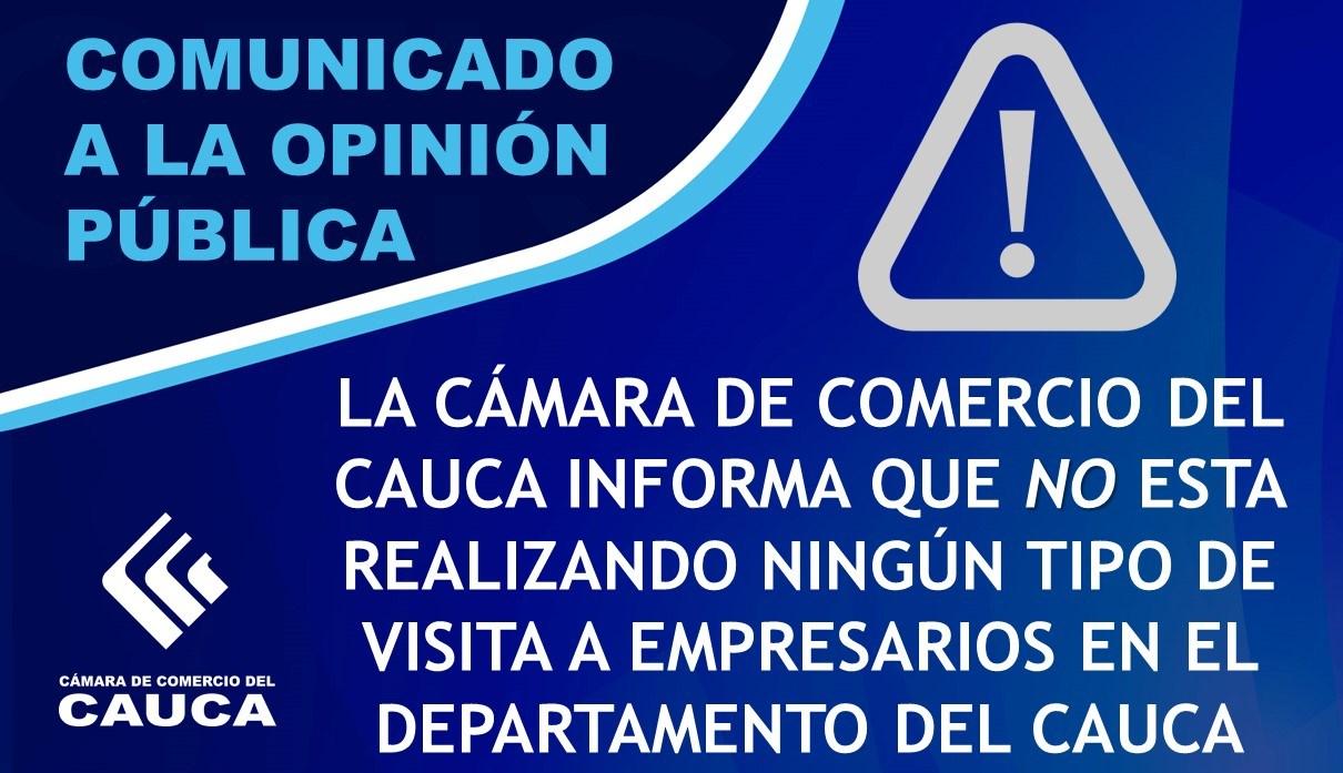 La Cámara de Comercio del Cauca informa que NO esta realizando ningún tipo de visita a empresarios