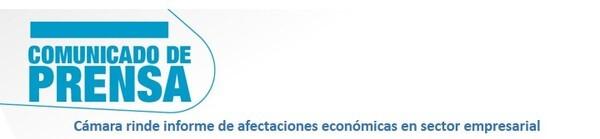 Comunicado de prensa 20 de junio: Cámara rinde informe de afectaciones económicas en sector empresarial