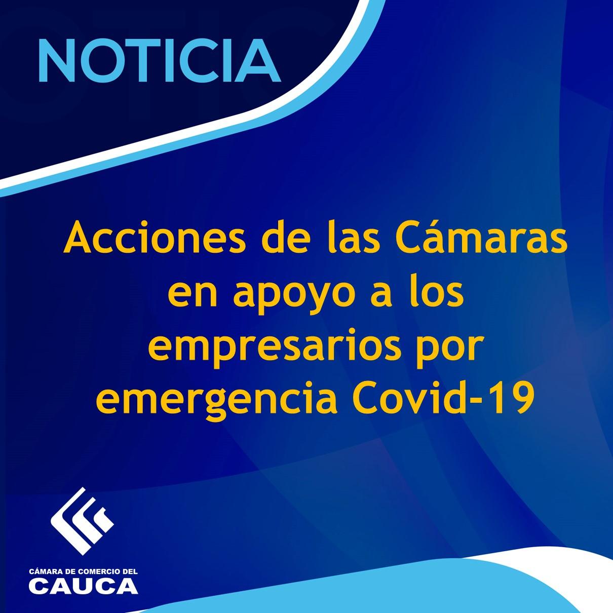 Acciones de las Cámaras en apoyo a los empresarios por emergencia Covid-19