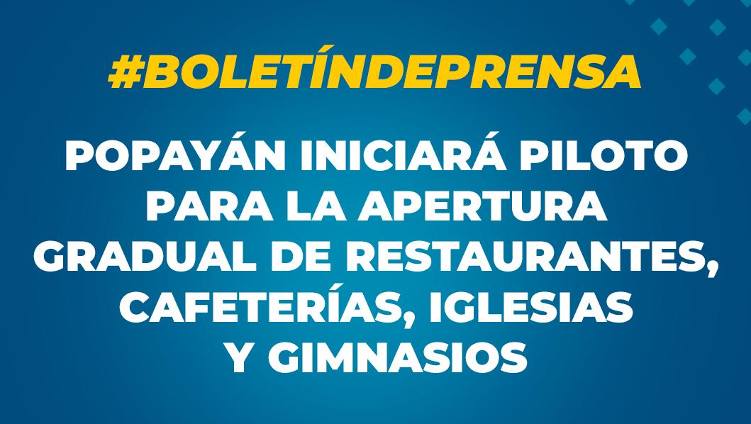 Comunicado de Prensa: Popayán iniciará piloto para la apertura gradual de restaurantes, cafeterías, iglesias y gimnasios