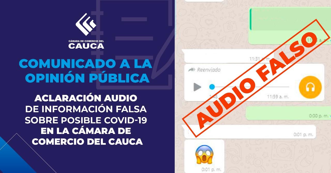 Comunicado a la Opinión Pública - Aclaración audio de información falsa sobre posible COVID-19 en la Càmara de Comercio del Cauca.