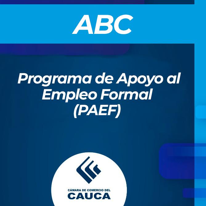ABC:  Programa de Apoyo al Empleo Formal  (PAEF)