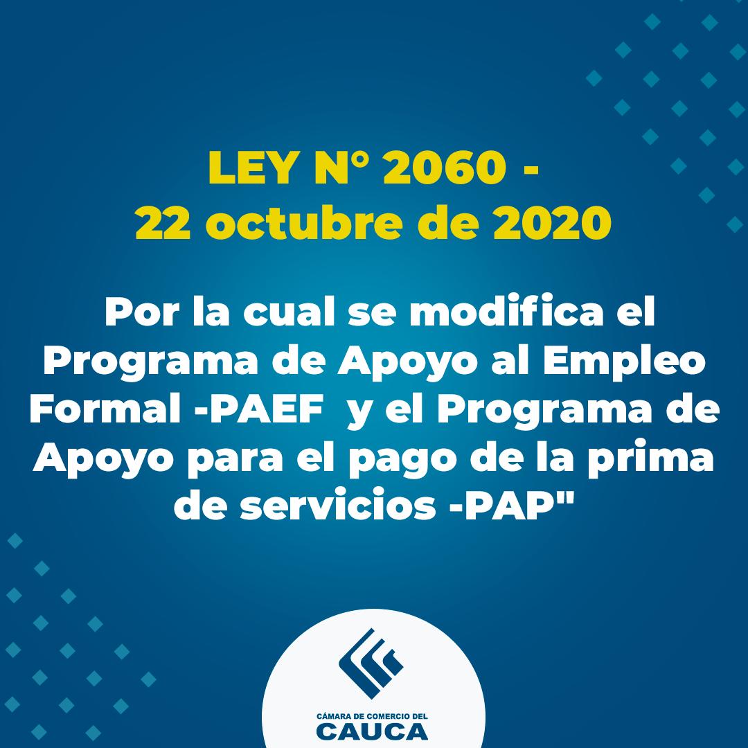 """LEY N° 2060: Por la cual se modifica el Programa de Apoyo al Empleo Formal -PAEF y el Programa de Apoyo para el pago de la prima de servicios -PAP"""""""