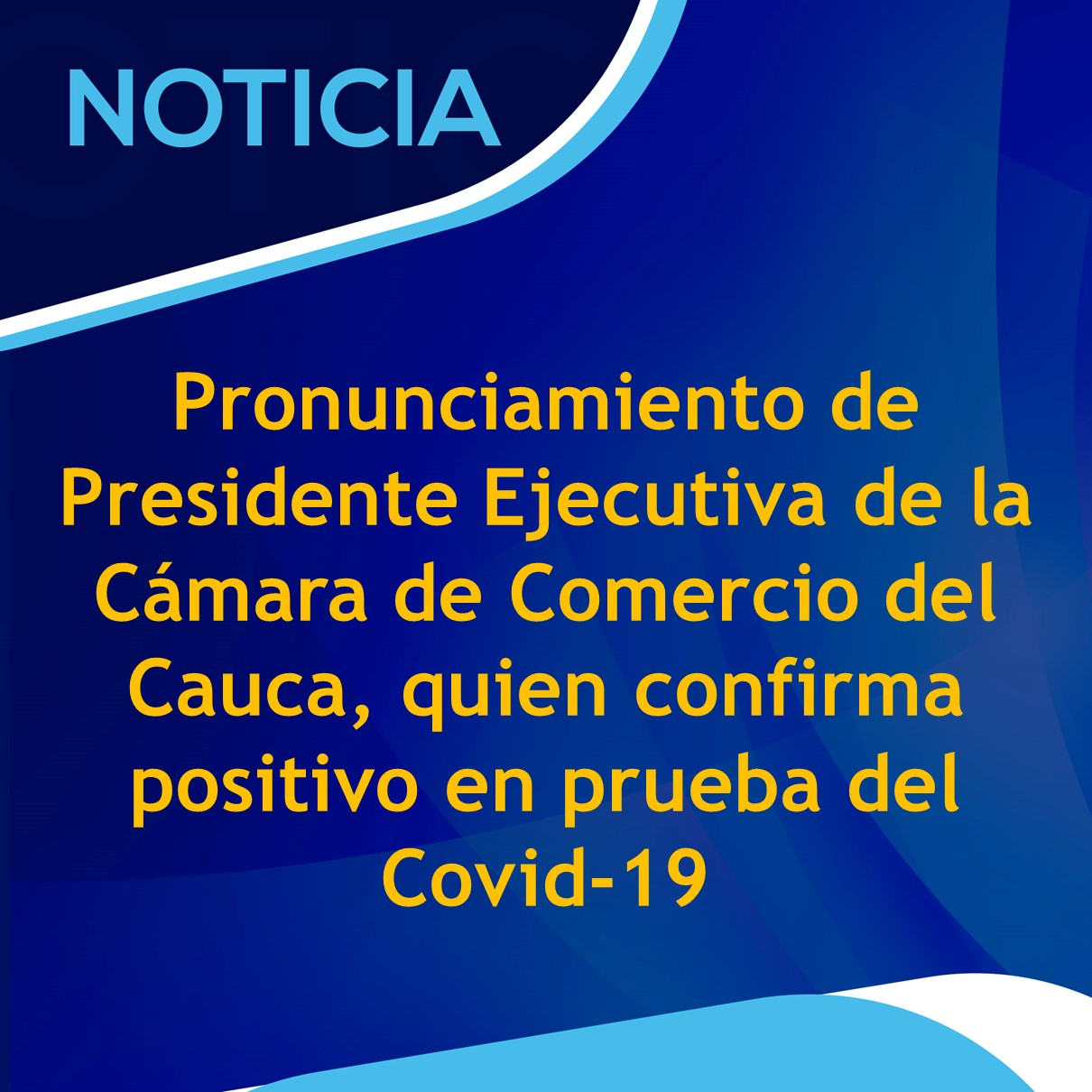 Pronunciamiento de Presidente Ejecutiva de la Cámara de Comercio del Cauca, quien confirma positivo en prueba del Covid-19