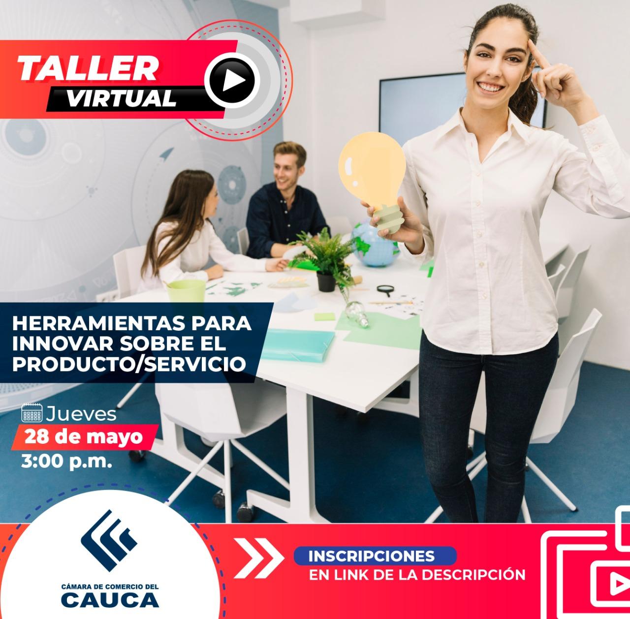TALLER: Herramientas para innovar sobre elproducto/servicio